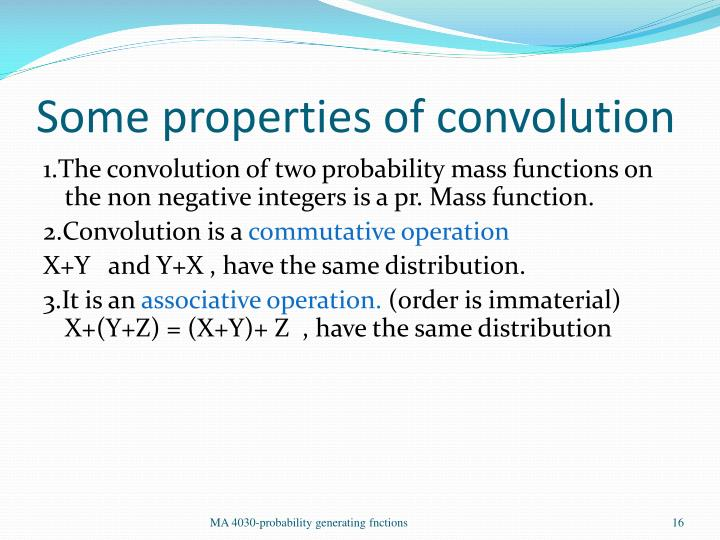 Some properties of convolution