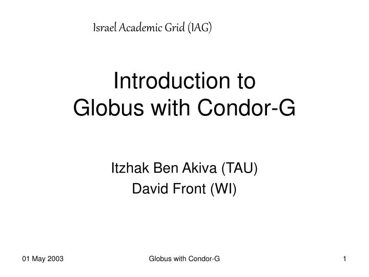 Introduction to globus with condor g