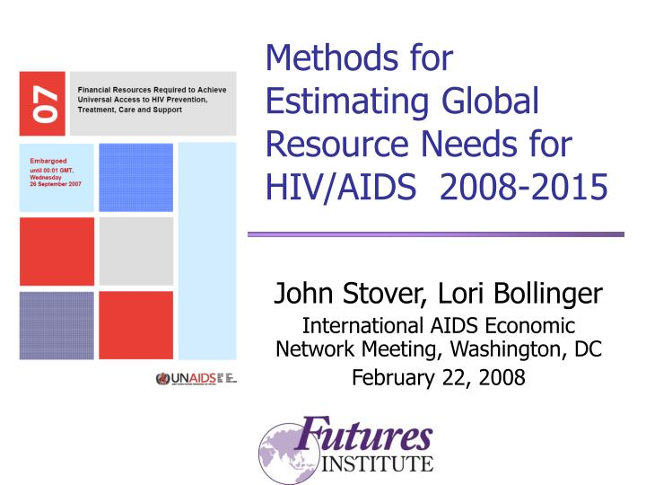 Methods for estimating global resource needs for hiv aids 2008 2015