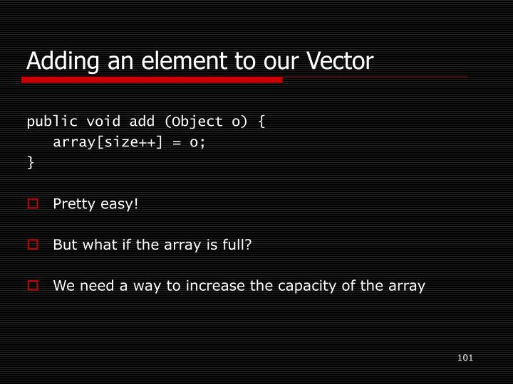 Adding an element to our Vector
