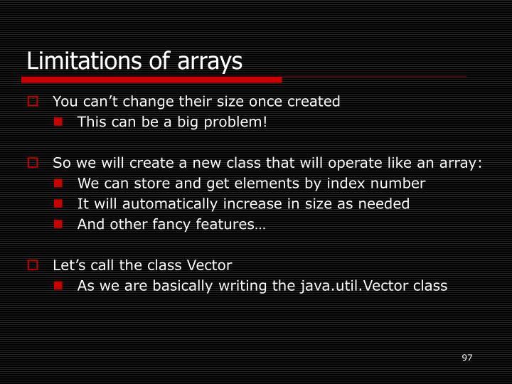Limitations of arrays