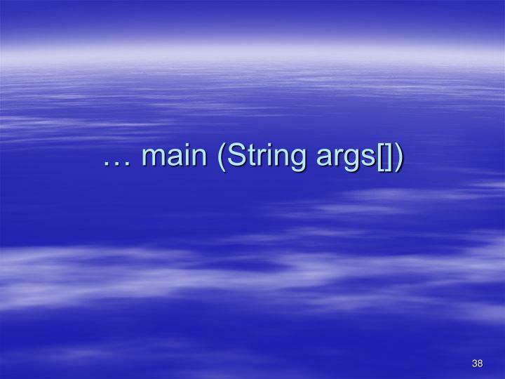 … main (String args[])