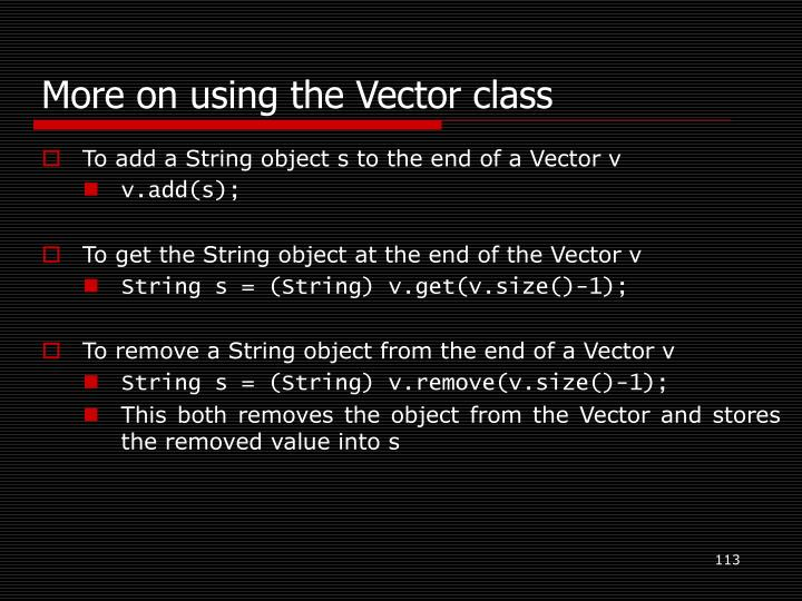 More on using the Vector class
