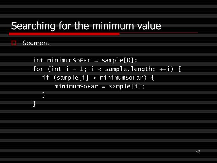 Searching for the minimum value
