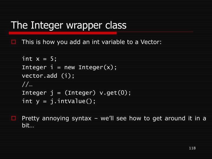 The Integer wrapper class