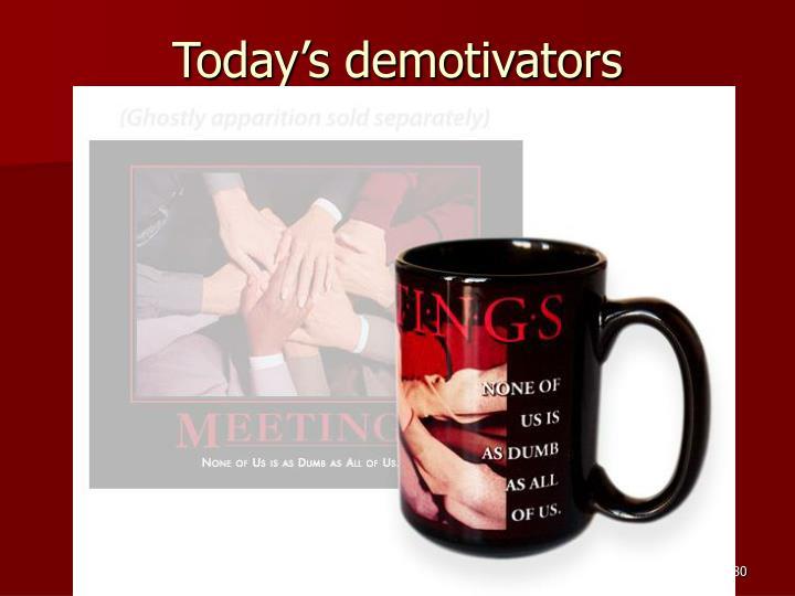 Today's demotivators