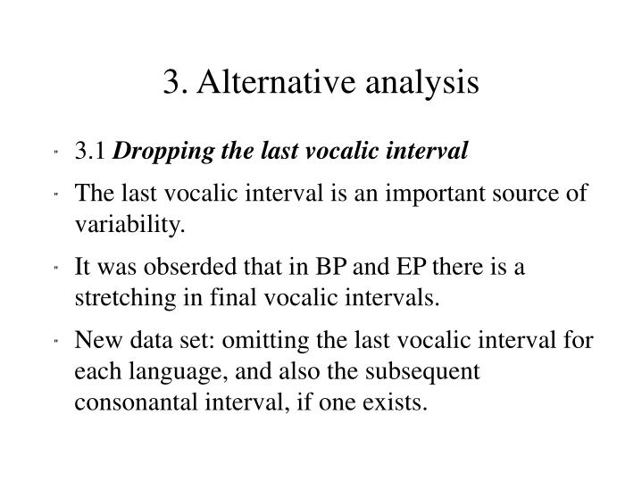 3. Alternative analysis