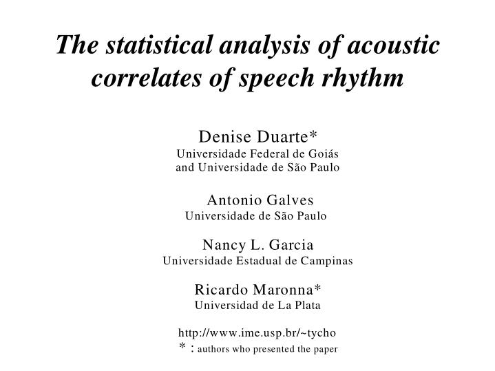 The statistical analysis of acoustic correlates of speech rhythm