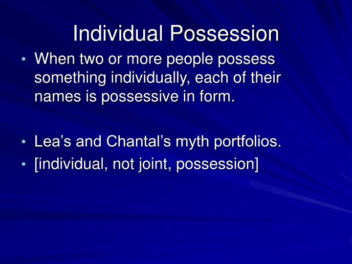 Individual Possession