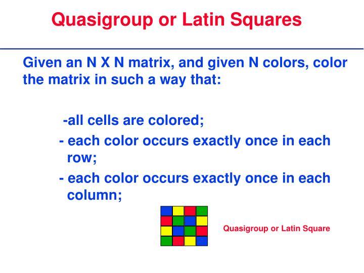 Quasigroup or Latin Squares