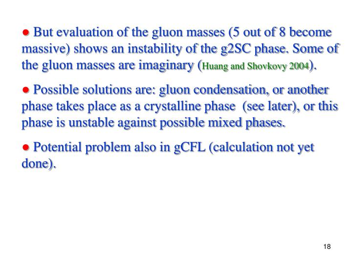 But evaluation of the gluon masses (5 out of 8 become massive) shows an instability of the g2SC phase. Some of the gluon masses are imaginary (