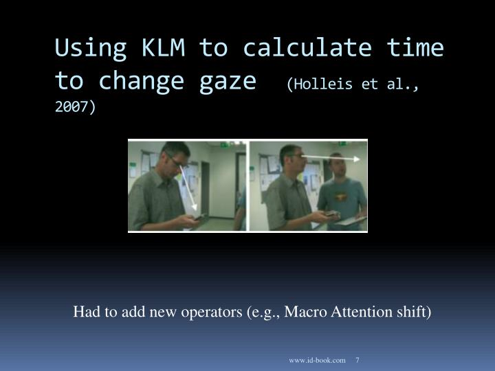 Using KLM to calculate time to change gaze