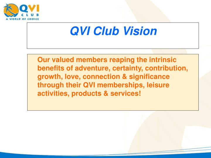 Our valued members reaping the intrinsic benefits of adventure, certainty, contribution, growth, love, connection & significance through their QVI memberships, leisure activities, products & services!