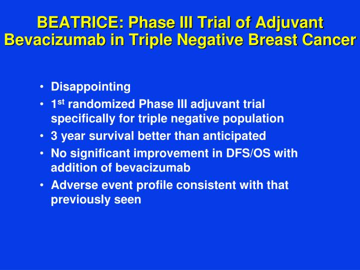BEATRICE: Phase III Trial of Adjuvant Bevacizumab in Triple Negative Breast Cancer
