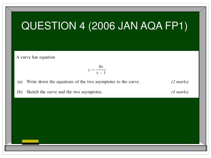 QUESTION 4 (2006 JAN AQA FP1)