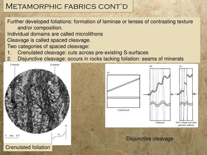 Metamorphic fabrics cont'd