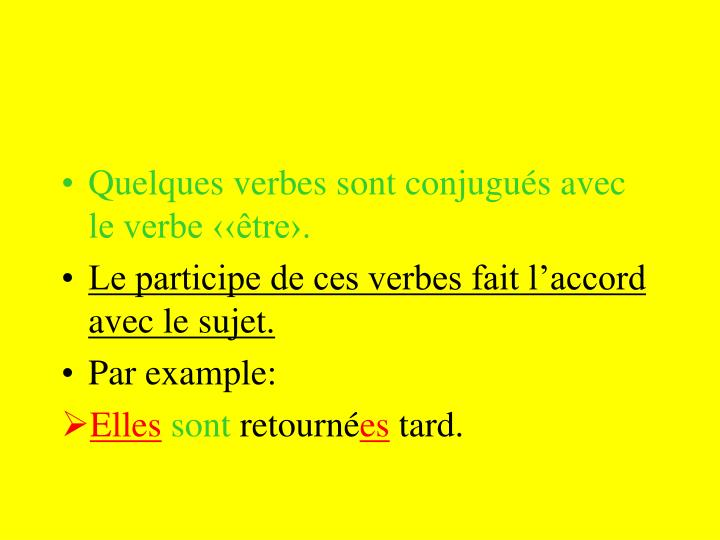 Quelques verbes sont conjugu