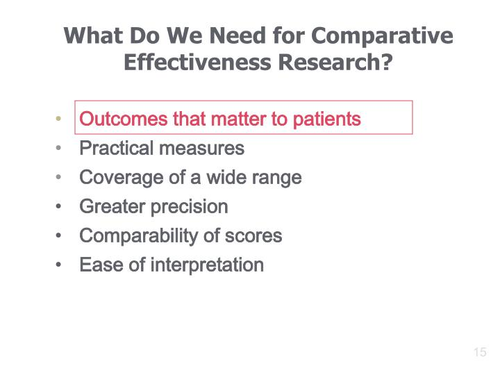 What Do We Need for Comparative Effectiveness Research?