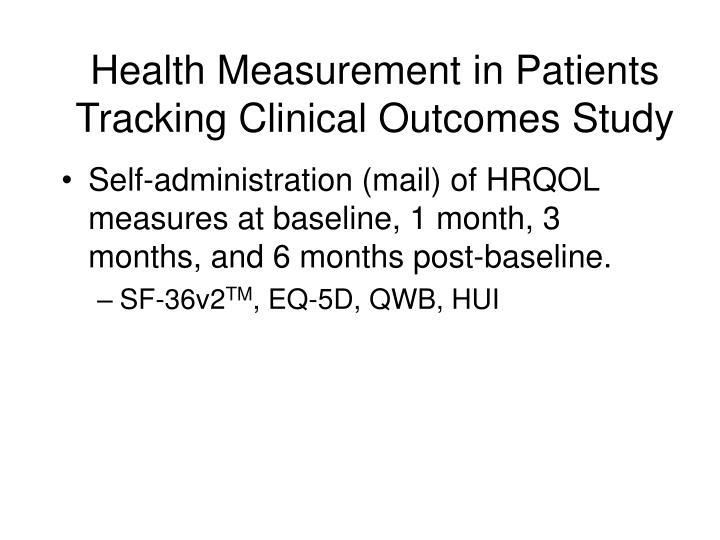 Health Measurement in Patients Tracking Clinical Outcomes Study