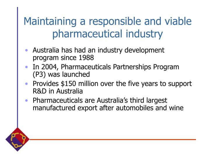 Maintaining a responsible and viable pharmaceutical industry