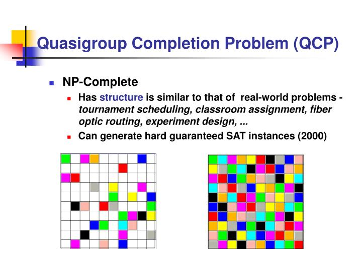 Quasigroup Completion Problem (QCP)