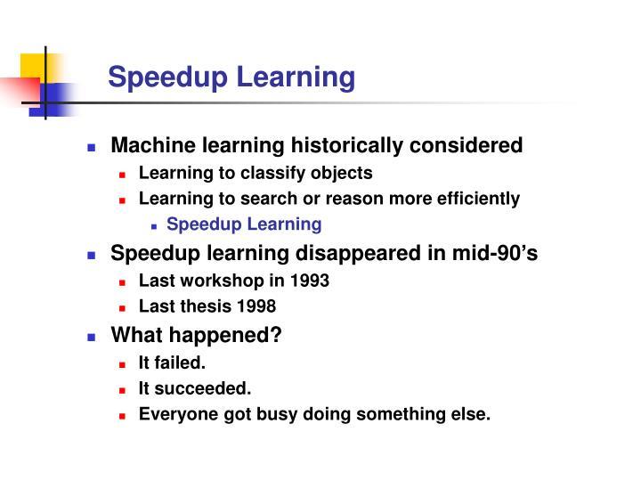 Speedup Learning