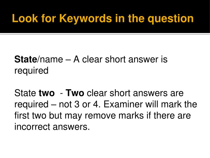 Look for keywords in the question