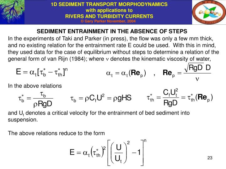 SEDIMENT ENTRAINMENT IN THE ABSENCE OF STEPS