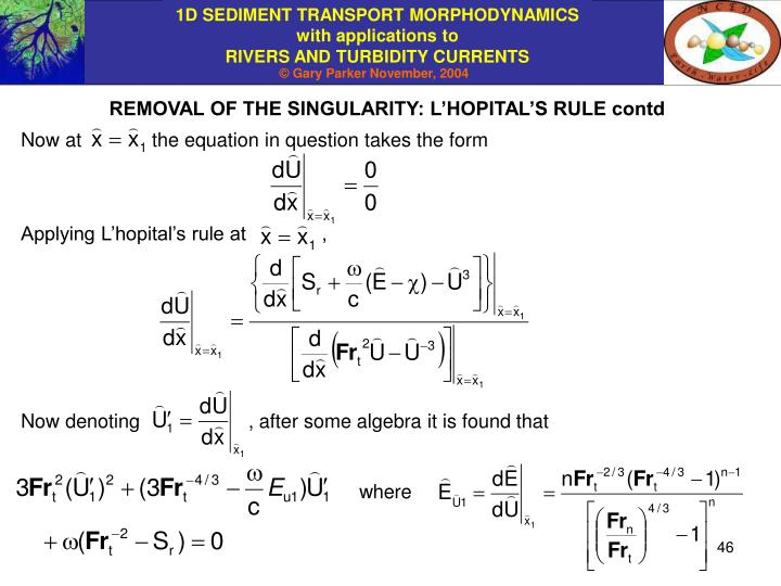 REMOVAL OF THE SINGULARITY: L'HOPITAL'S RULE contd