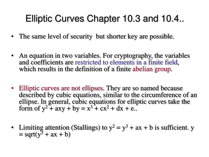 Elliptic Curves Chapter 10.3 and 10.4..