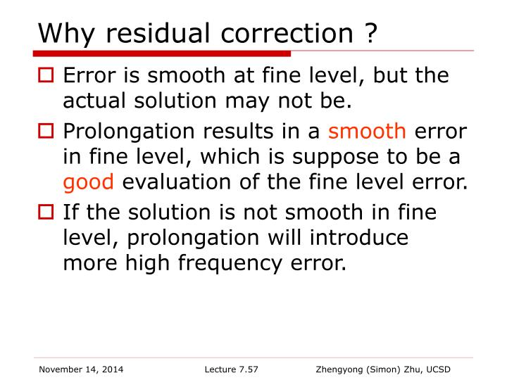Why residual correction ?
