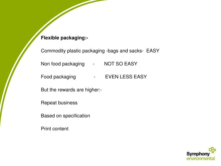 Flexible packaging:-
