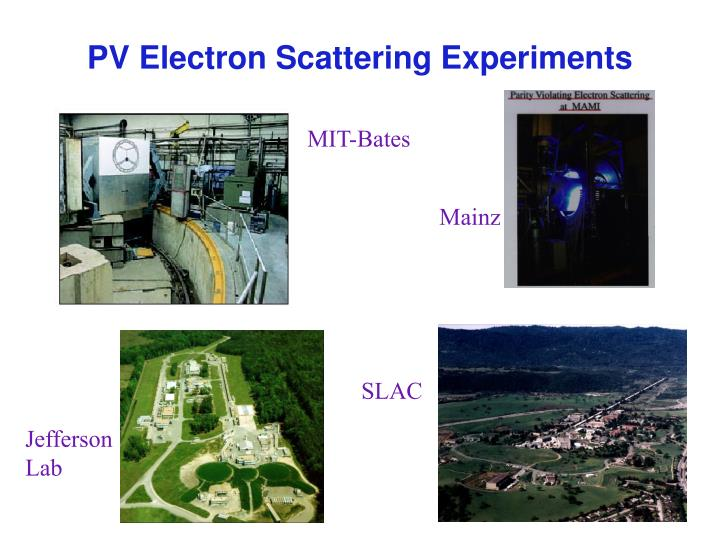 PV Electron Scattering Experiments