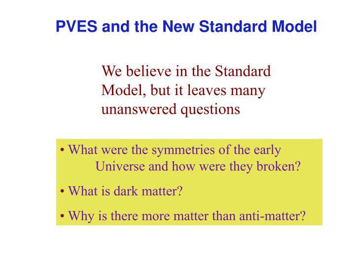PVES and the New Standard Model