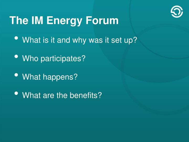 The IM Energy Forum