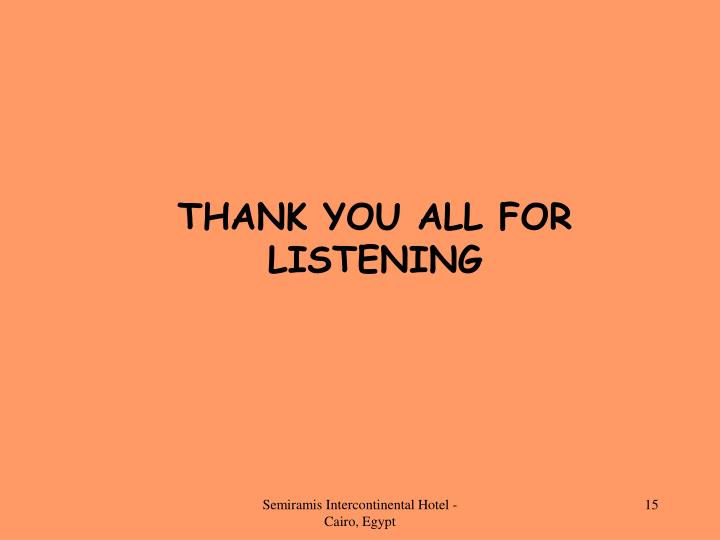 THANK YOU ALL FOR LISTENING