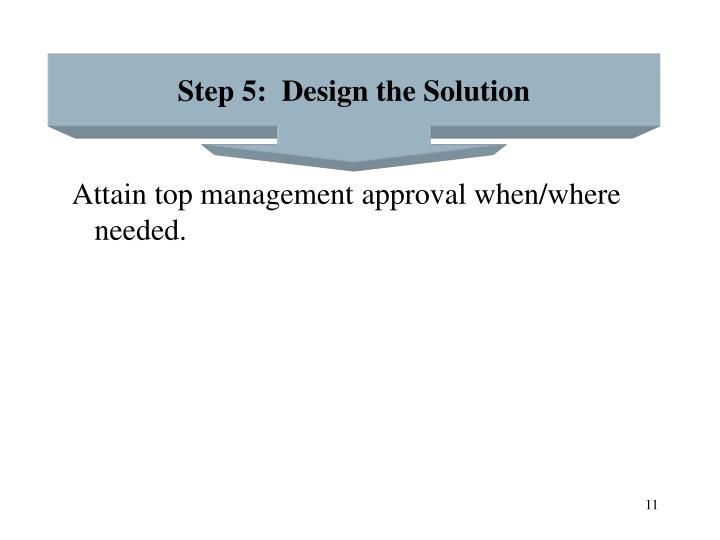 Step 5:  Design the Solution