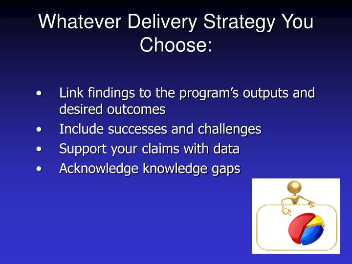 Whatever Delivery Strategy You Choose: