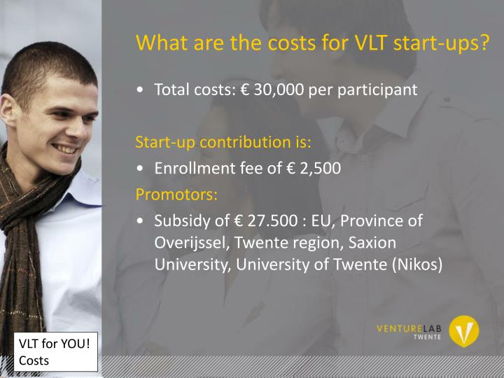 What are the costs for VLT start-ups?
