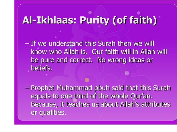 Al-Ikhlaas: Purity (of faith)