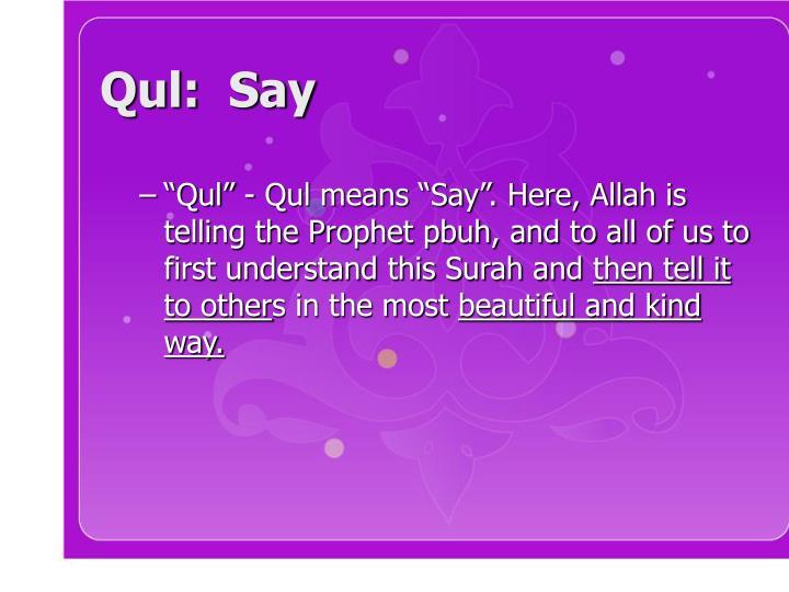 Qul:  Say