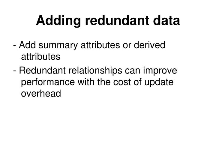 Adding redundant data