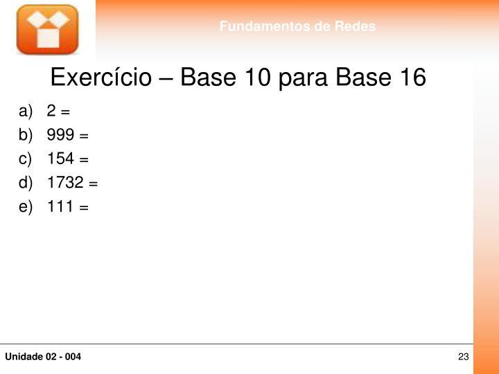 Exercício – Base 10 para Base 16