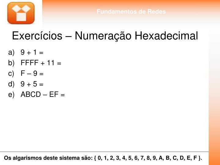 Exercícios – Numeração Hexadecimal