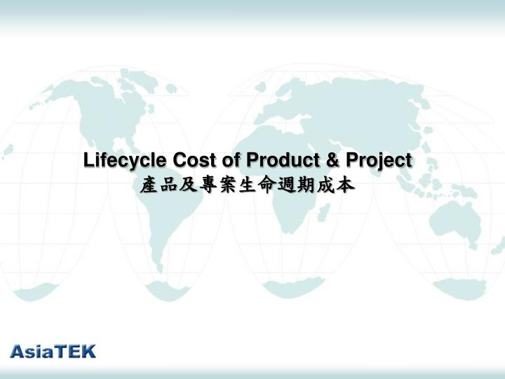 Lifecycle Cost of Product & Project