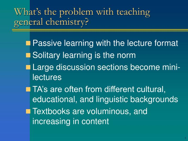 What's the problem with teaching general chemistry?