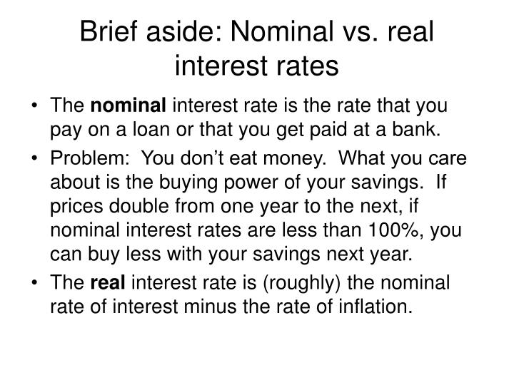 Brief aside: Nominal vs. real interest rates