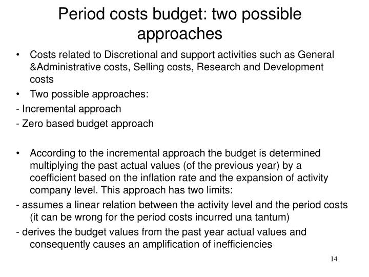 Period costs budget: two possible approaches
