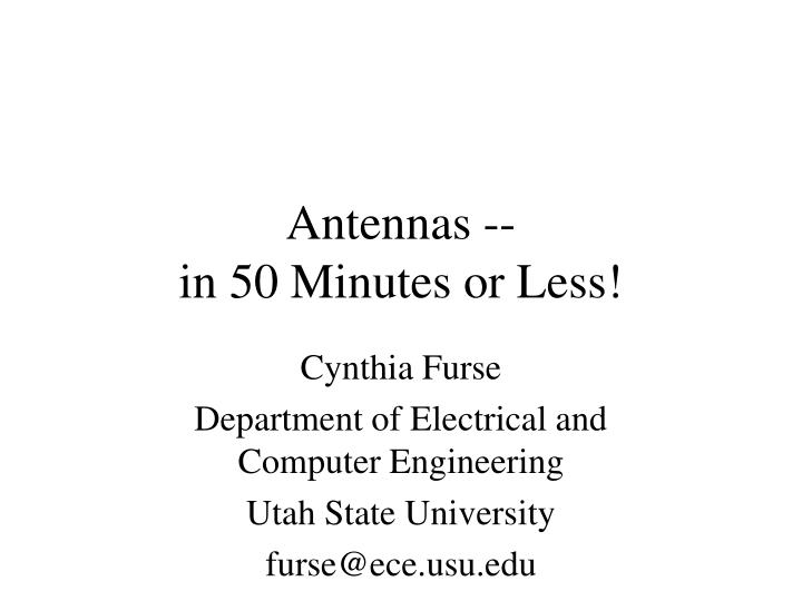 Antennas in 50 minutes or less