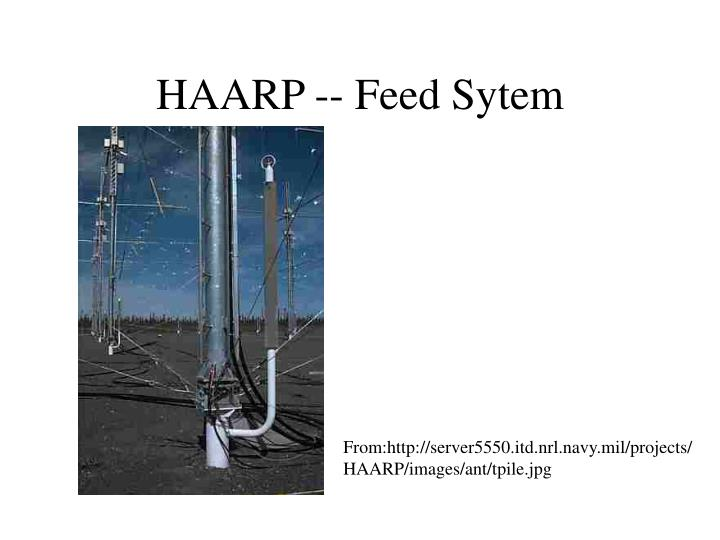HAARP -- Feed Sytem